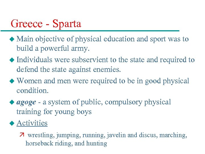 Greece - Sparta u Main objective of physical education and sport was to build