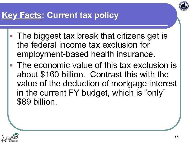 Key Facts: Current tax policy The biggest tax break that citizens get is the