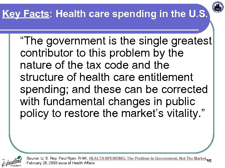 "Key Facts: Health care spending in the U. S. ""The government is the single"