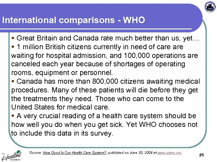 International comparisons - WHO § Great Britain and Canada rate much better than us,