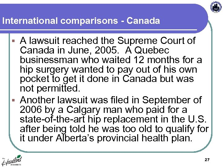 International comparisons - Canada A lawsuit reached the Supreme Court of Canada in June,