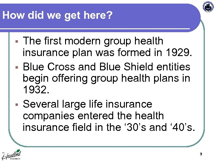 How did we get here? The first modern group health insurance plan was formed
