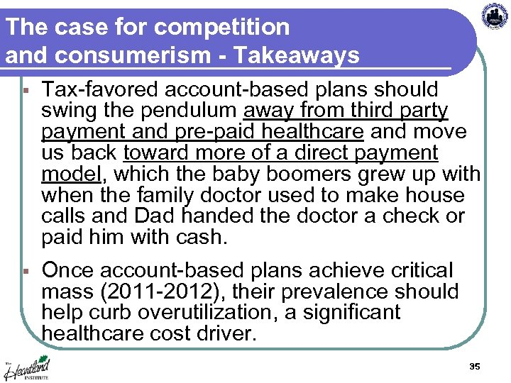 The case for competition and consumerism - Takeaways § Tax-favored account-based plans should swing
