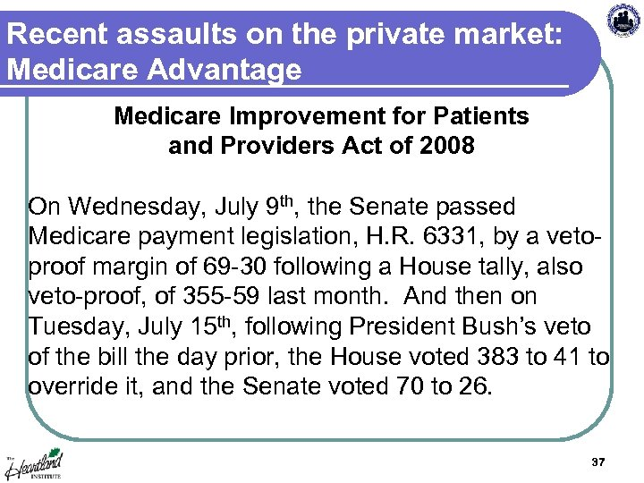 Recent assaults on the private market: Medicare Advantage Medicare Improvement for Patients and Providers
