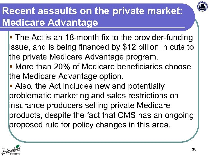 Recent assaults on the private market: Medicare Advantage § The Act is an 18