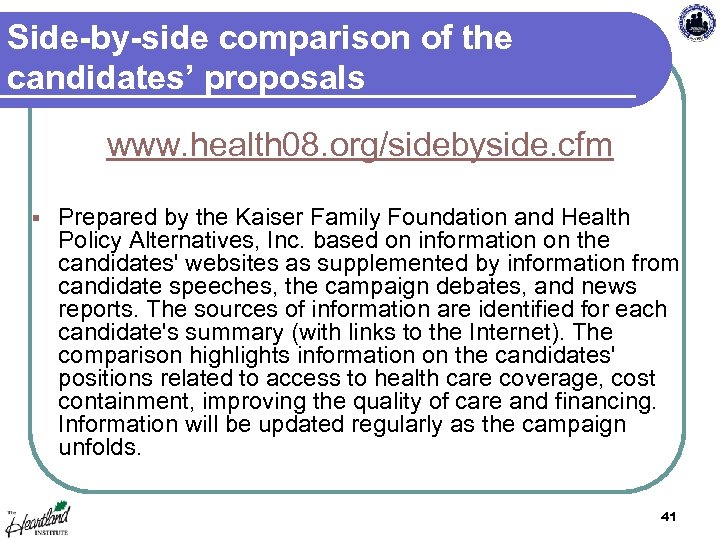 Side-by-side comparison of the candidates' proposals www. health 08. org/sidebyside. cfm § Prepared by