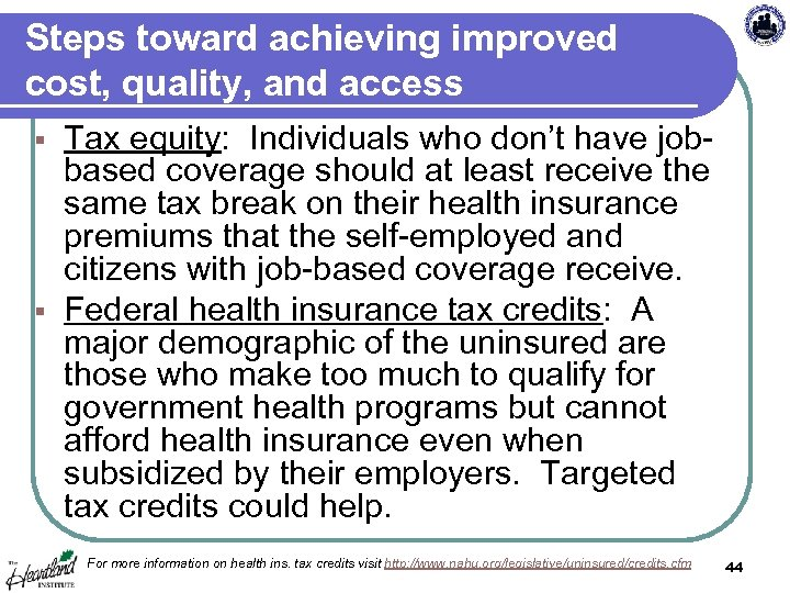 Steps toward achieving improved cost, quality, and access Tax equity: Individuals who don't have