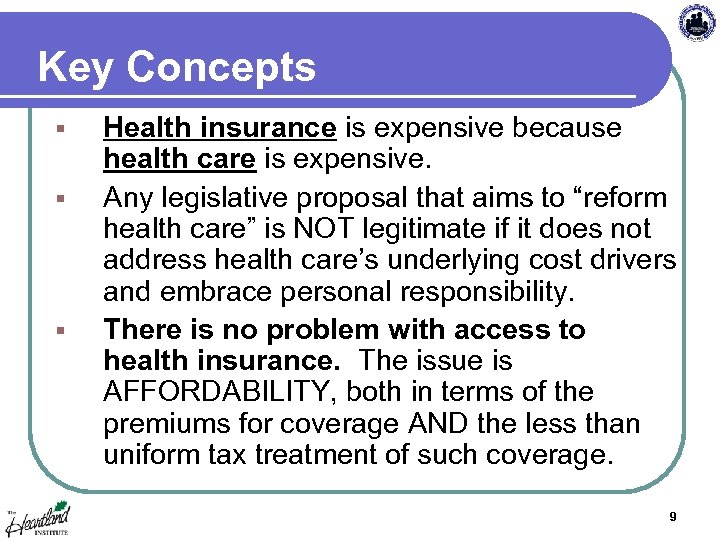 Key Concepts § § § Health insurance is expensive because health care is expensive.