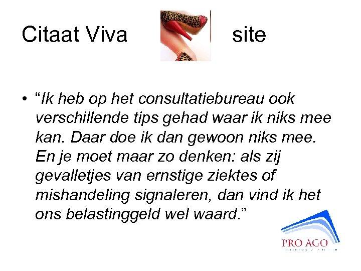 """Citaat Viva site • """"Ik heb op het consultatiebureau ook verschillende tips gehad waar"""