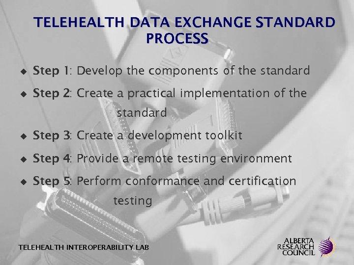 TELEHEALTH DATA EXCHANGE STANDARD PROCESS u Step 1: Develop the components of the standard