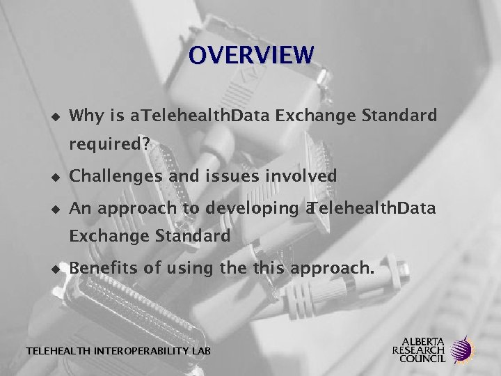 OVERVIEW u Why is a Telehealth. Data Exchange Standard required? u Challenges and issues