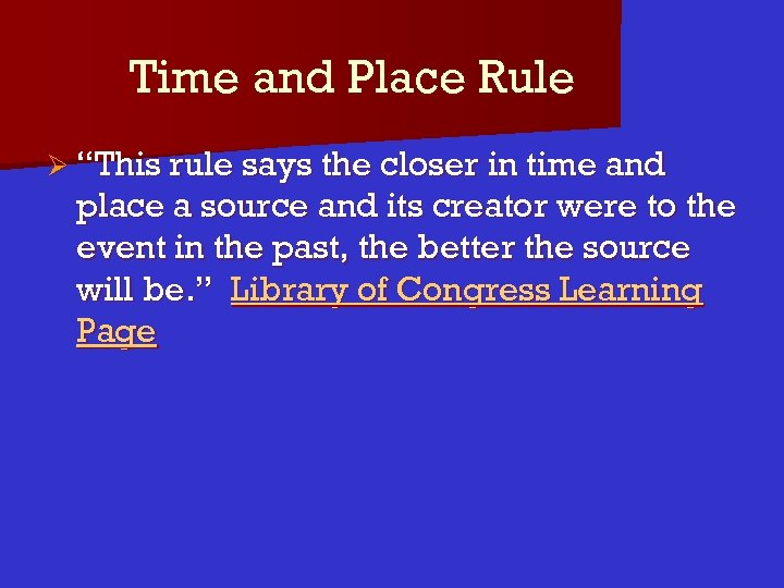 """Time and Place Rule Ø """"This rule says the closer in time and place"""