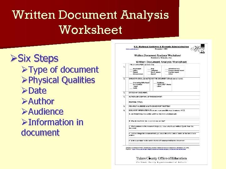 Written Document Analysis Worksheet ØSix Steps ØType of document ØPhysical Qualities ØDate ØAuthor ØAudience