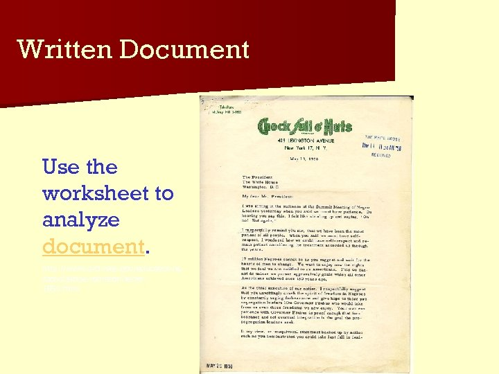 Written Document Use the worksheet to analyze document. http: //www. archives. gov/education/le ssons/jackie-robinson/letter 1958.