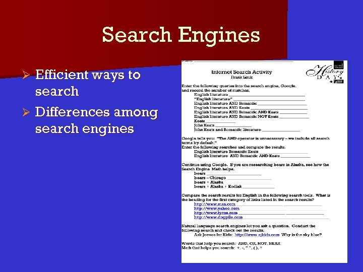 Search Engines Efficient ways to search Ø Differences among search engines Ø