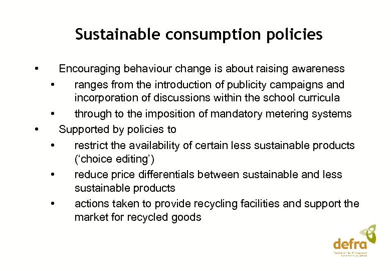 Sustainable consumption policies • • Encouraging behaviour change is about raising awareness ranges from