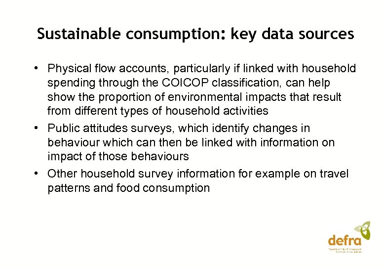 Sustainable consumption: key data sources • Physical flow accounts, particularly if linked with household
