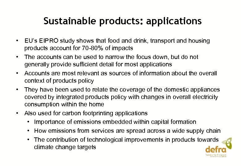 Sustainable products: applications • EU's EIPRO study shows that food and drink, transport and