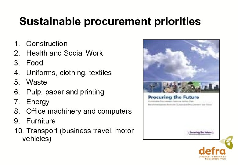 Sustainable procurement priorities 1. Construction 2. Health and Social Work 3. Food 4. Uniforms,