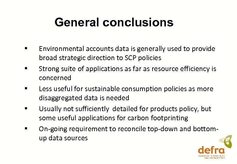 General conclusions § § § Environmental accounts data is generally used to provide broad