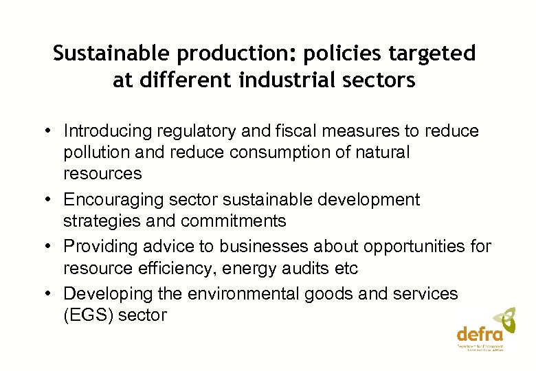 Sustainable production: policies targeted at different industrial sectors • Introducing regulatory and fiscal measures