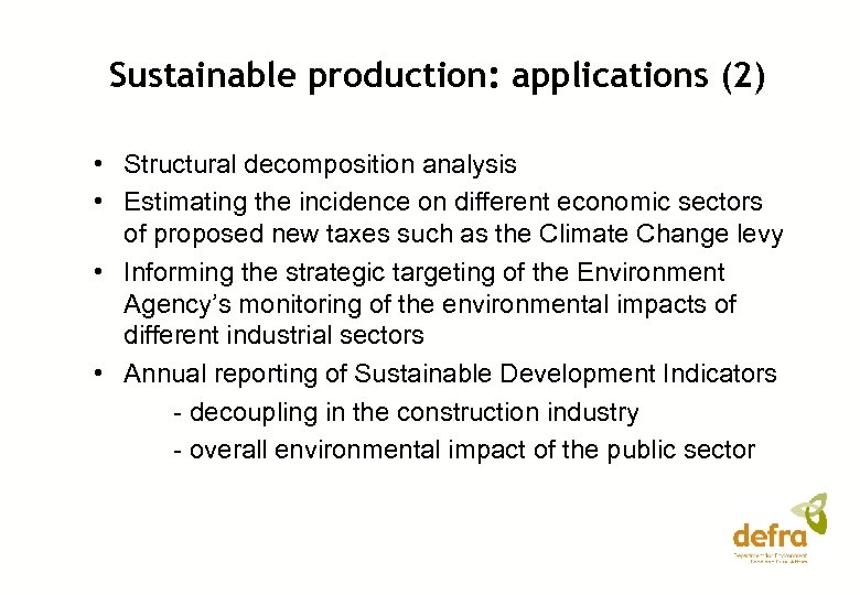 Sustainable production: applications (2) • Structural decomposition analysis • Estimating the incidence on different