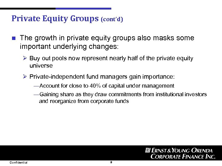 Private Equity Groups (cont'd) n The growth in private equity groups also masks some