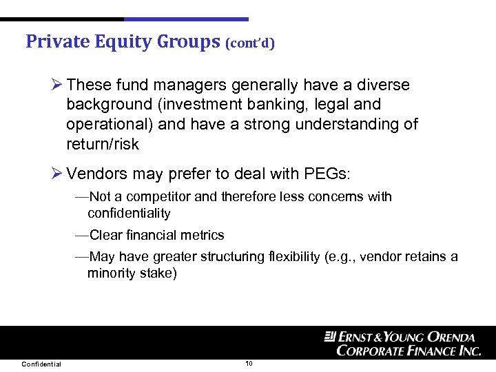 Private Equity Groups (cont'd) Ø These fund managers generally have a diverse background (investment