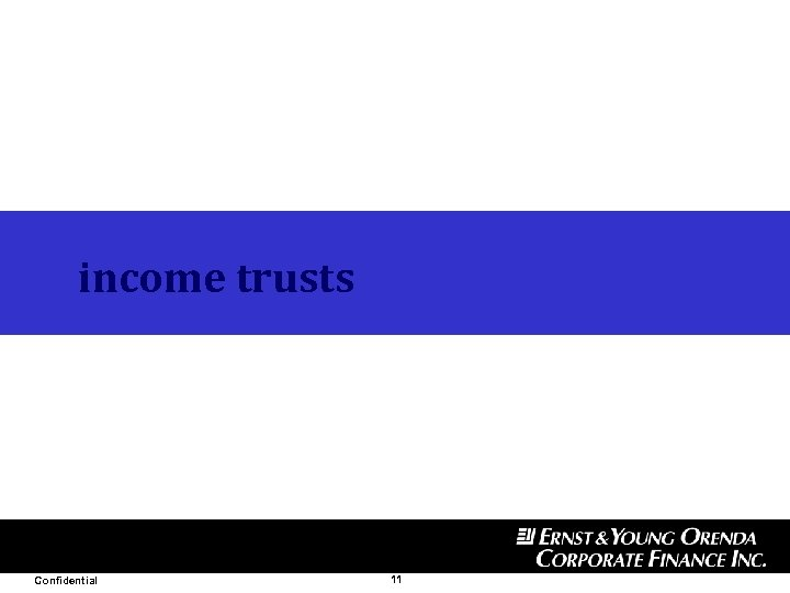 income trusts Confidential 11