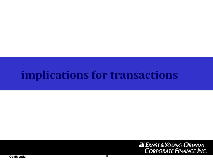 implications for transactions Confidential 17