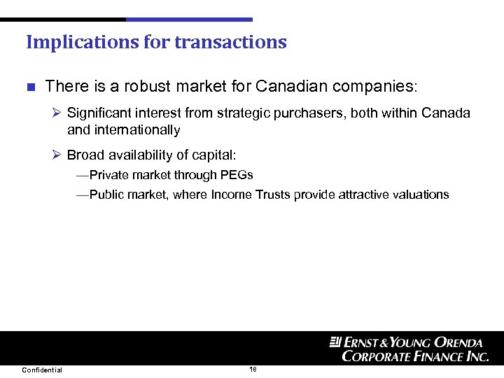 Implications for transactions n There is a robust market for Canadian companies: Ø Significant