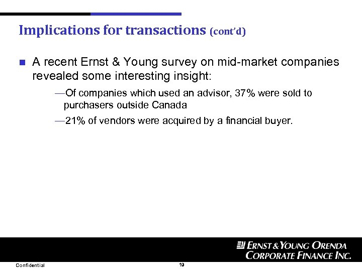 Implications for transactions (cont'd) n A recent Ernst & Young survey on mid-market companies