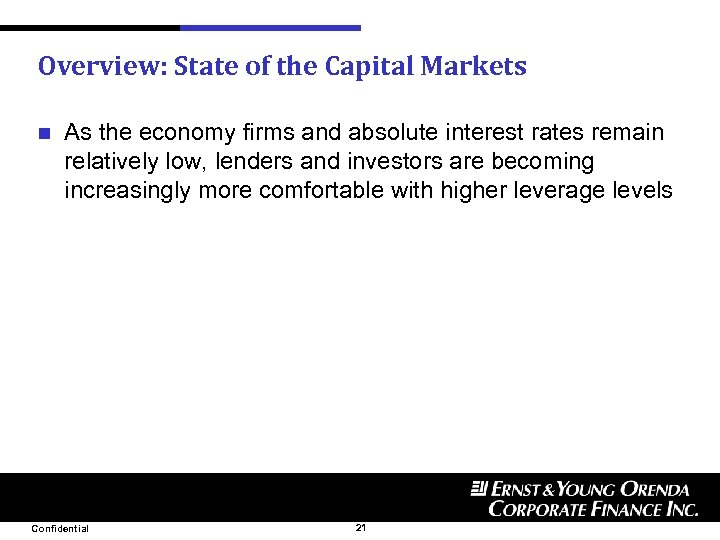 Overview: State of the Capital Markets n As the economy firms and absolute interest