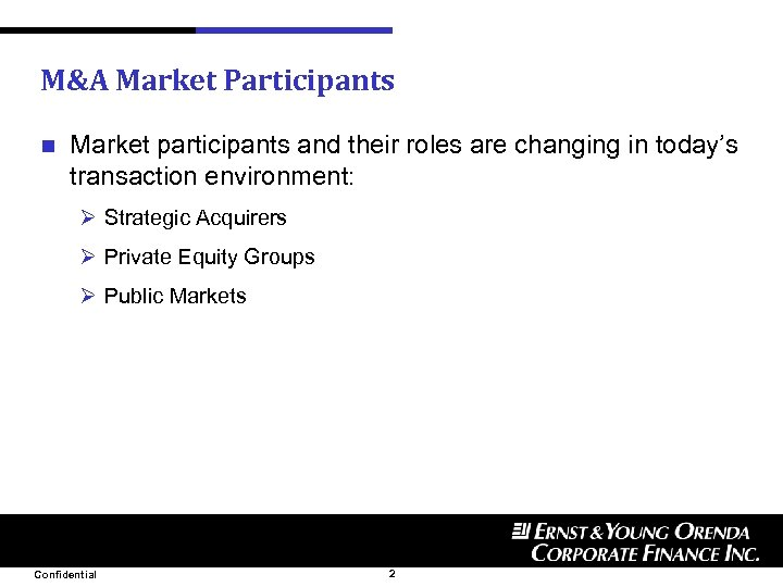 M&A Market Participants n Market participants and their roles are changing in today's transaction