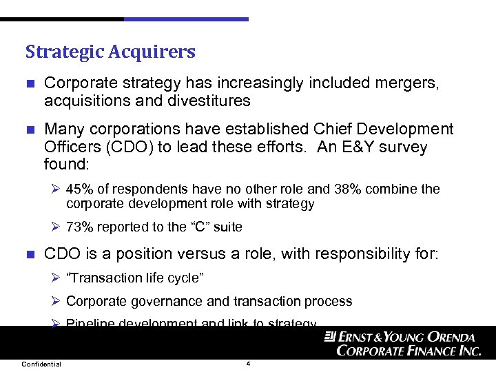 Strategic Acquirers n Corporate strategy has increasingly included mergers, acquisitions and divestitures n Many