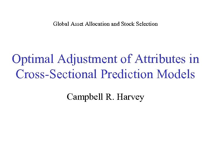Global Asset Allocation and Stock Selection Optimal Adjustment of Attributes in Cross-Sectional Prediction Models