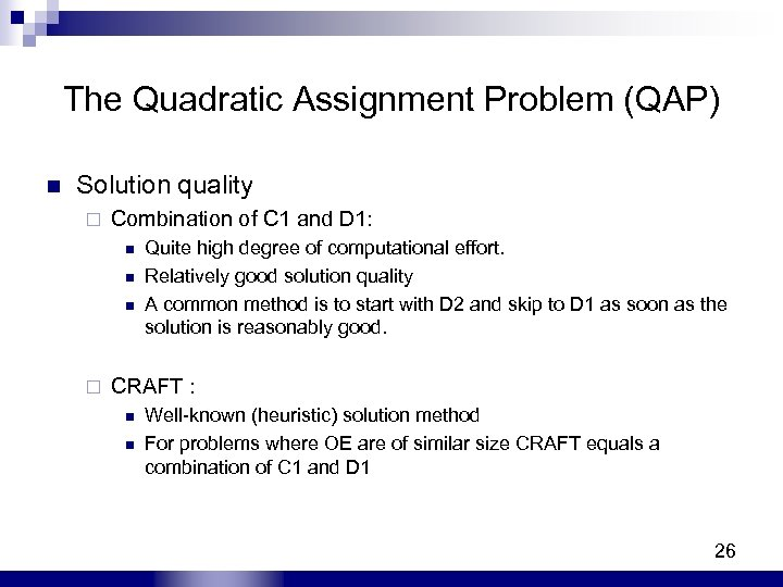 The Quadratic Assignment Problem (QAP) n Solution quality ¨ Combination of C 1 and