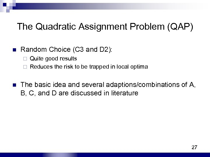 The Quadratic Assignment Problem (QAP) n Random Choice (C 3 and D 2): Quite