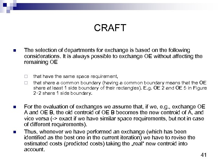 CRAFT n The selection of departments for exchange is based on the following considerations.