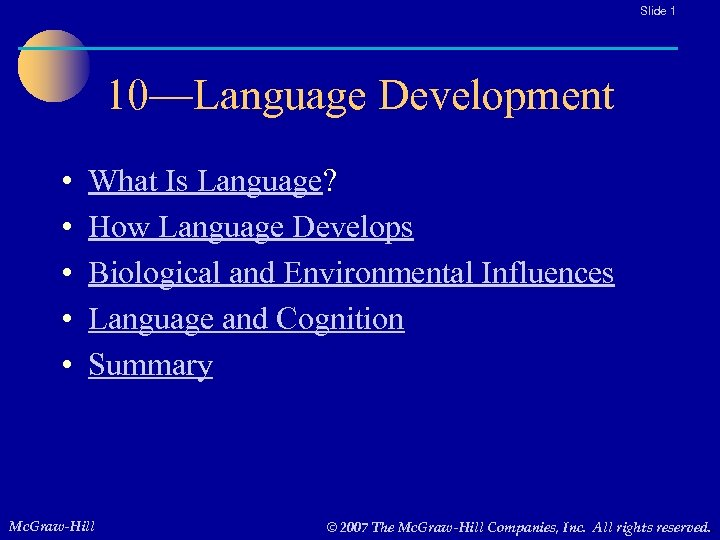 Slide 1 10—Language Development • • • What Is Language? How Language Develops Biological
