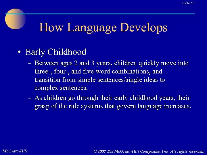 Slide 15 How Language Develops • Early Childhood – Between ages 2 and 3