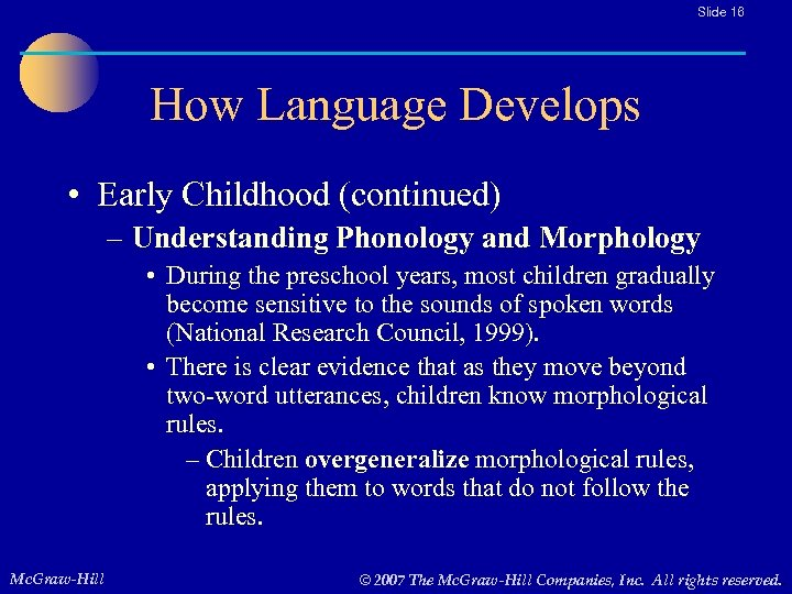 Slide 16 How Language Develops • Early Childhood (continued) – Understanding Phonology and Morphology
