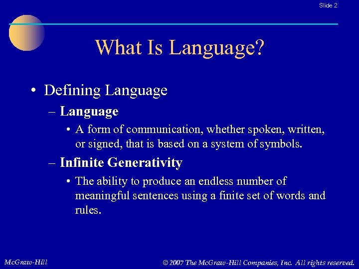 Slide 2 What Is Language? • Defining Language – Language • A form of