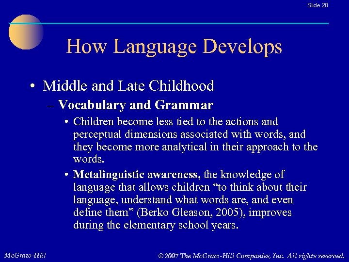 Slide 20 How Language Develops • Middle and Late Childhood – Vocabulary and Grammar