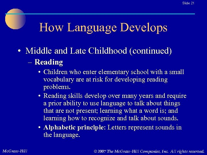Slide 21 How Language Develops • Middle and Late Childhood (continued) – Reading •