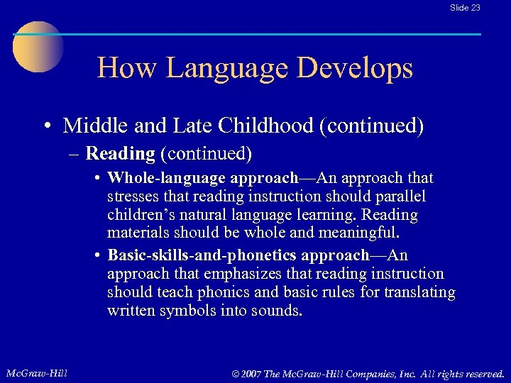 Slide 23 How Language Develops • Middle and Late Childhood (continued) – Reading (continued)