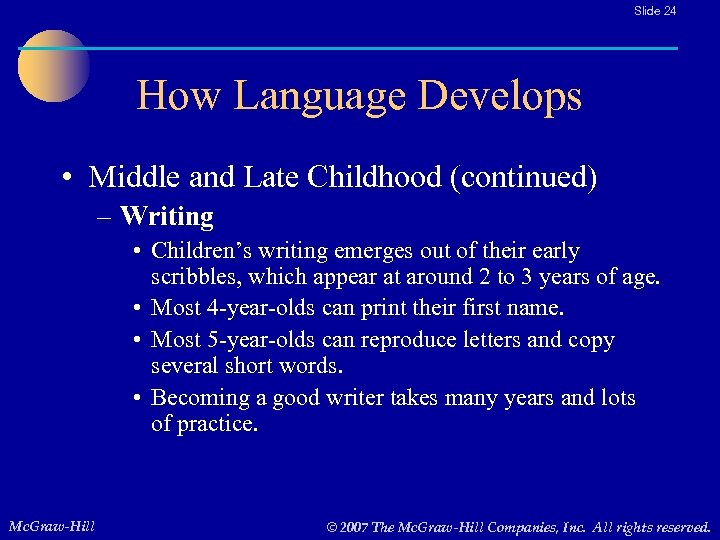 Slide 24 How Language Develops • Middle and Late Childhood (continued) – Writing •