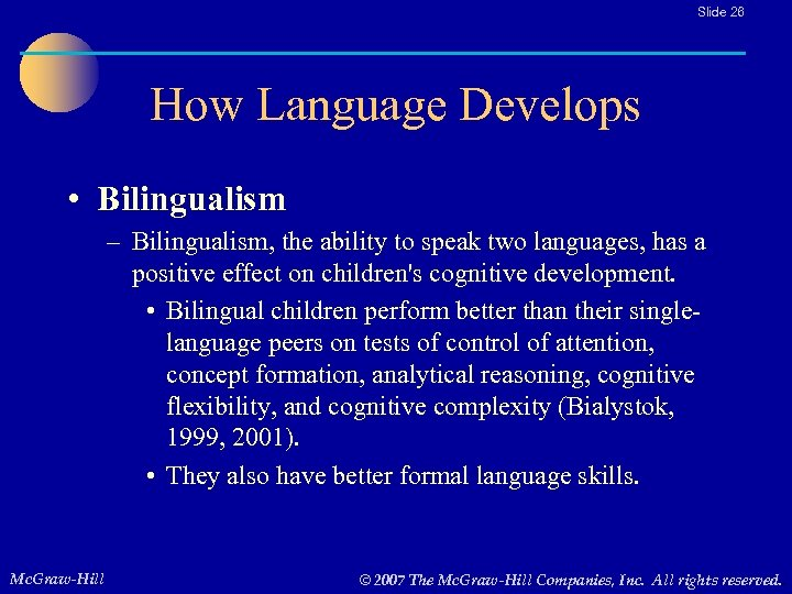 Slide 26 How Language Develops • Bilingualism – Bilingualism, the ability to speak two