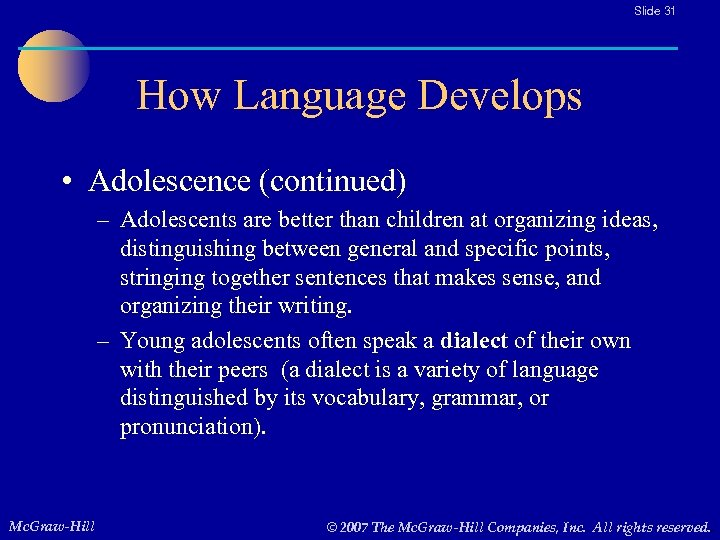 Slide 31 How Language Develops • Adolescence (continued) – Adolescents are better than children