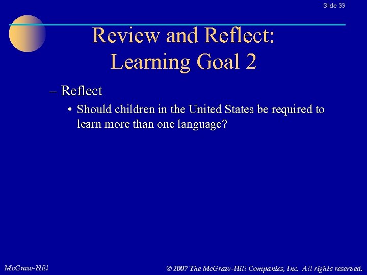 Slide 33 Review and Reflect: Learning Goal 2 – Reflect • Should children in